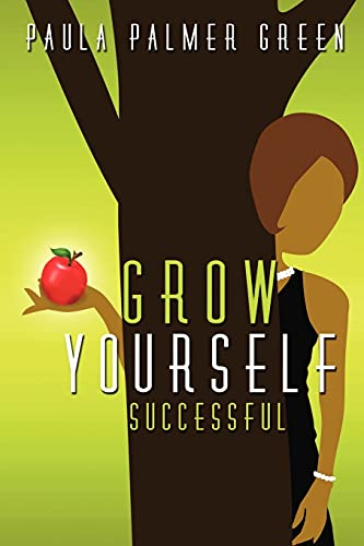 9780615541945: Grow Yourself Successful