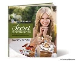 Secret Ingredients: Step-by-step Recipes for Creating Meaningful Gifts: Nancy O'Dell Enterprises