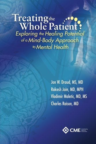 9780615542195: Treating the Whole Patient: Exploring the Healing Potential of a Mind-Body Approach to Mental Health