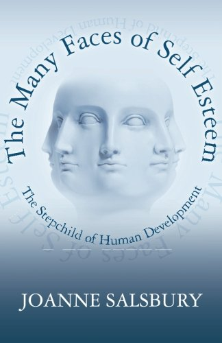 9780615542768: The Many Faces of Self Esteem: The Stepchild of Human Development (Volume 1)