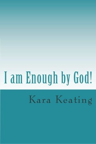 9780615543185: I am Enough by God!