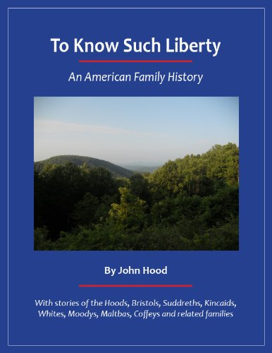 9780615543697: To Know Such Liberty: An American Family History