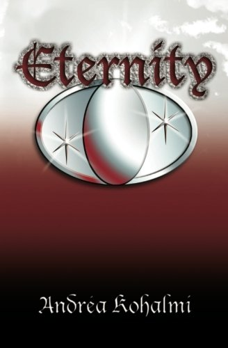 9780615545097: Eternity: In the war between destiny & death, which will prevail? (Volume 1)
