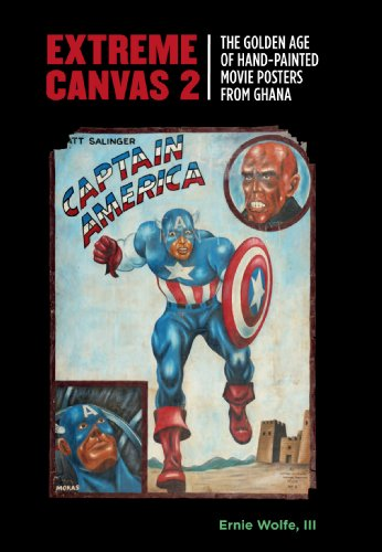 9780615545257: Extreme Canvas 2: The Golden Age of Hand-Painted Movie Posters from Ghana