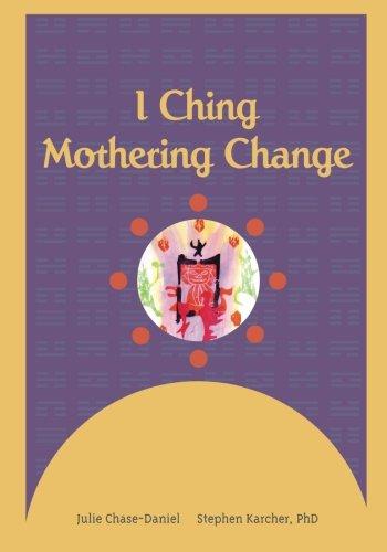 9780615545516: I Ching: Mothering Change