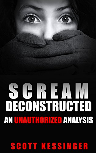 9780615545790: Scream Deconstructed: An Unauthorized Analysis