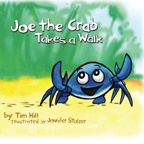 Joe the Crab Takes a Walk (Volume 1): Tim Hill