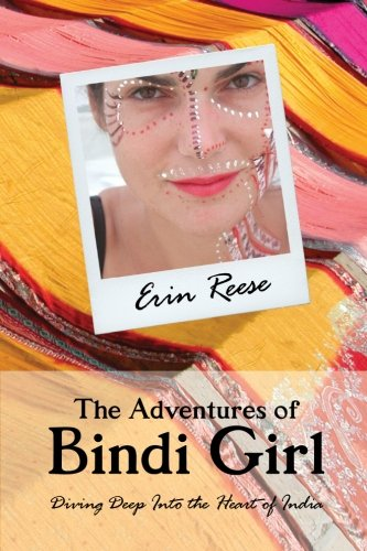 9780615547664: The Adventures of Bindi Girl: Diving Deep Into the Heart of India