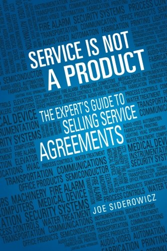 Service Is Not a Product: The Expert's Guide to Selling Service Agreements 9780615547800 Service is Not a Product: Experts Guide to Selling Service Agreements will describe to new and experienced sales, marketing, and managem