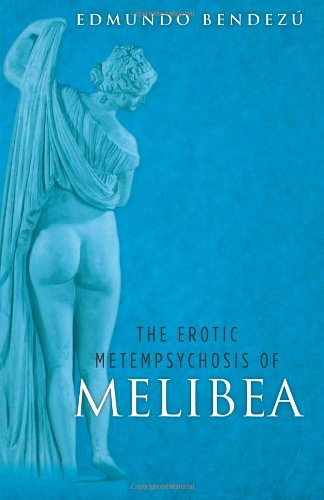 9780615548418: The Erotic Metempsychosis of Melibea