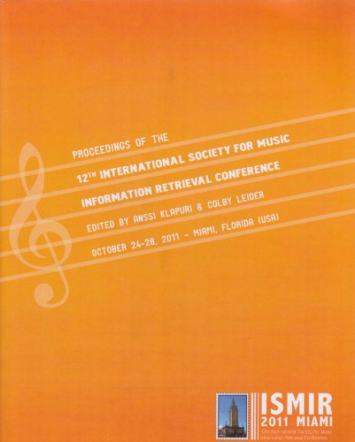 9780615548654: ISMIR 2011 Proceedings of the 12th International Society for Music Information Retrieval Conference