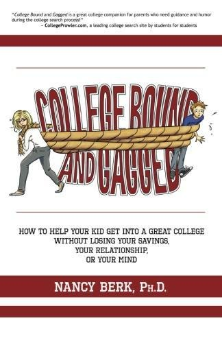 College Bound and Gagged: How to Help: Nancy Berk Ph