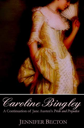 9780615549507: Caroline Bingley: A Continuation of Jane Austen's Pride and Prejudice