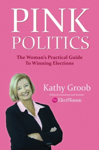 9780615549705: Pink Politics: The Woman's Practical Guide To Winning Elections