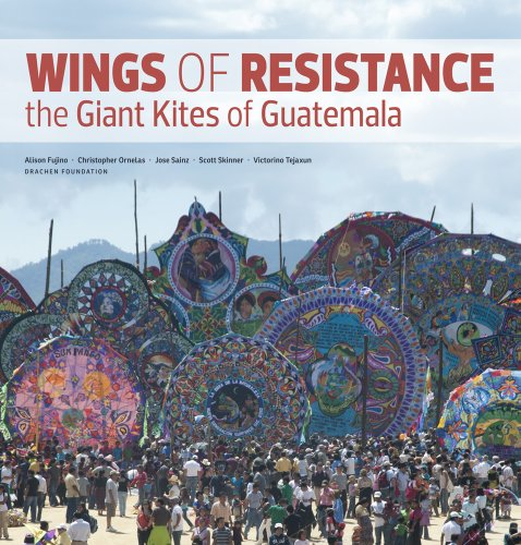 9780615551548: Wings of Resistance: The Giant Kites of Guatemala