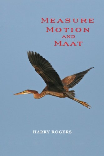 Measure Motion and Maat: Harry Rogers