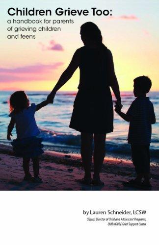 9780615551791: Children Grieve Too: a handbook for parents of grieving children and teens