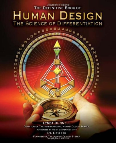 9780615552149: Human Design: The Definitive Book of Human Design, The Science of Differentiation by Ra Uru Hu (2011-05-03)