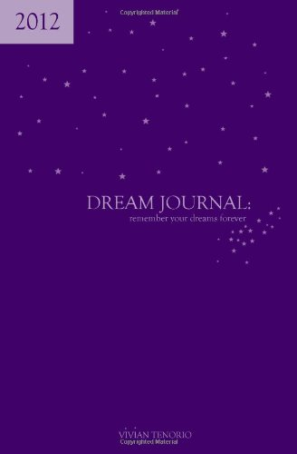 2012 Dream Journal: remember your dreams forever: Tenorio, Vivian