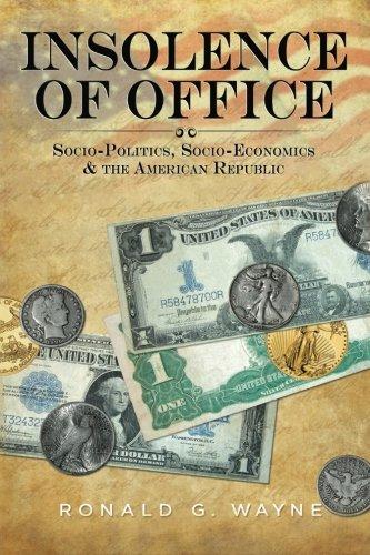 9780615552897: Insolence of Office: Socio-Politics, Socio-Economics and the American Republic
