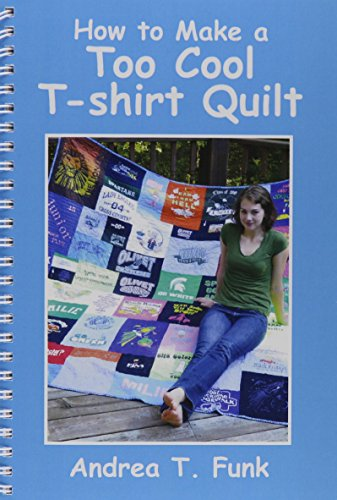 9780615553085: How to Make a Too Cool T-shirt Quilt
