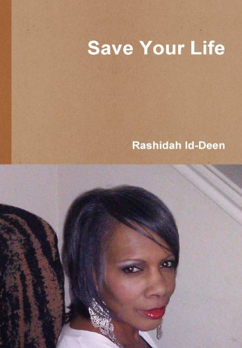 Save Your Life: Rashidah Id-Deen
