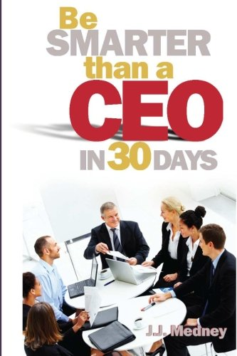 9780615553382: Be Smarter Than A CEO In 30 Days