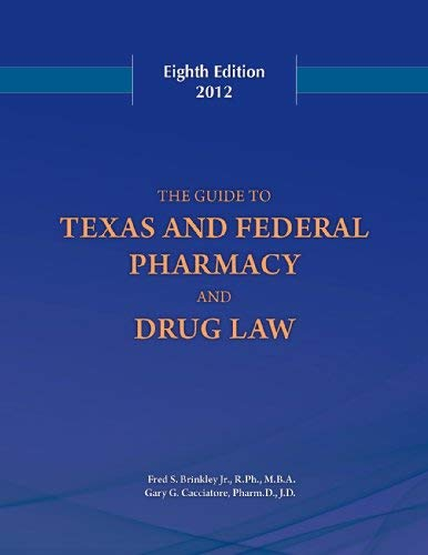 9780615553818: Guide to Texas and Federal Pharmacy and Drug Law 8th Edition 2012