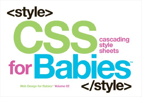 9780615555218: CSS for Babies: Volume 2 of Web Design for Babies