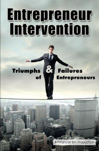 9780615555522: Entrepreneur Intervention: Triumphs & Failures of Entrepreneurs