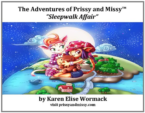 The Adventures of Prissy and Missy, Sleepwalk Affair: Karen Elise Wormack