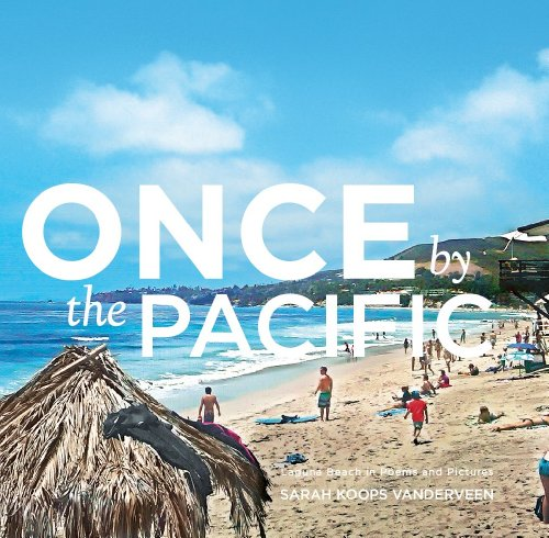 9780615556536: Once By The Pacific: Laguna Beach in Poems and Pictures