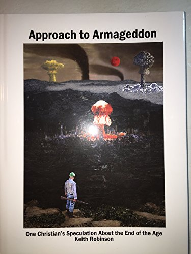 9780615557014: Approach to Armageddon: One Christian's Speculation About the End of the Age