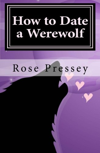 9780615557496: How to Date a Werewolf: Romance can be a hairy business.