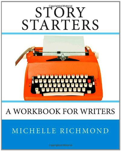 9780615558011: Story Starters: A Workbook for Writers