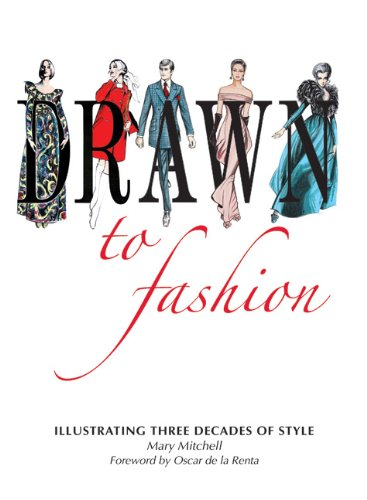 Drawn to Fashion: Illustrating Three Decades of Style (Hardcover): Mary Mitchell