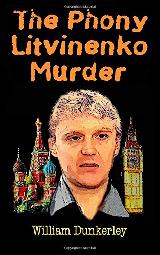 9780615559018: The Phony Litvinenko Murder (Litvinenko Murder Series)