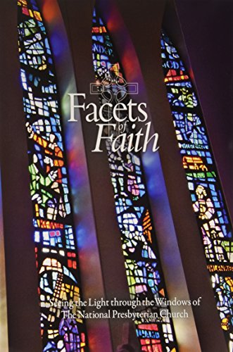 9780615559049: Facets of Faith: Seeing the Light Through the Windows of the National Presbyterian Church