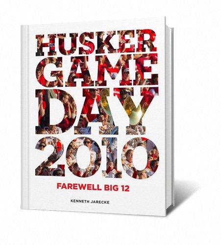 """Husker Game Day 2010 - Farewell Big Twelve (""""Husker Game Day"""", 2010): Kenneth Jarecke"""