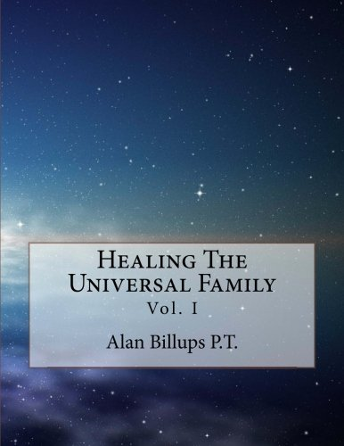 9780615559216: Healing The Universal Family, Vol 1