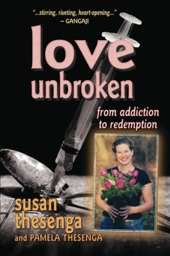 9780615559803: Love Unbroken: From Addiction to Redemption