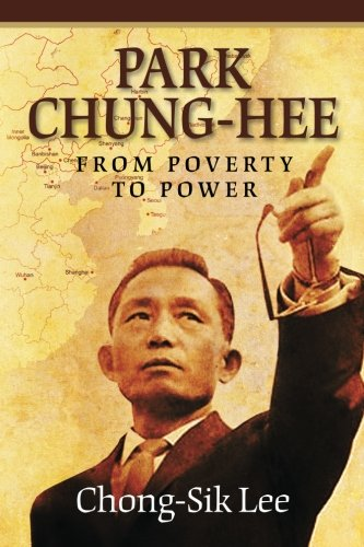 9780615560281: Park Chung-Hee: From Poverty to Power