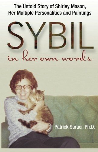 9780615560472: Sybil in Her Own Words: The Untold Story of Shirley Mason, Her Multiple Personalities and Paintings