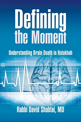 9780615560489: Defining the Moment: Understanding Brain Death in Halakhah