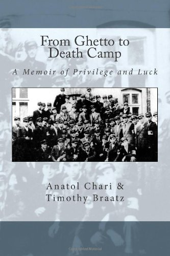 9780615560724: From Ghetto to Death Camp: A Memoir Of Privilege and Luck