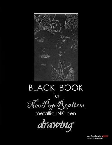 9780615561028: Black Book for NeoPopRealism Metallic INK  pen Drawing