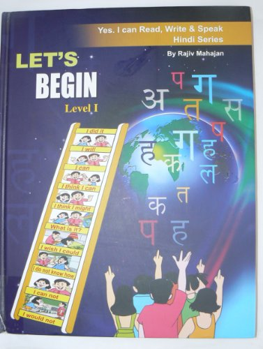 9780615561448: Let's Begin - Level 1 - I Can Read Write and Speak Hindi Series (I Can Read Write and Speak Hindi)