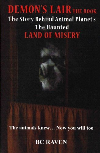 9780615563503: Demon's Lair the Book the Story Behind Animal Planet's The Haunted Land of Misery Episode