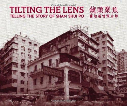 9780615563633: Tilting the Lens : Telling the Story of Sham Shui Po