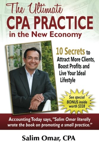 9780615564265: The Ultimate CPA Practice in the New Economy: 10 Secrets to Attract More Clients, Boost Profits and Live Your Ideal Lifestlye